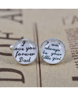I love you forever Dad - I always be your little girl - cufflinks